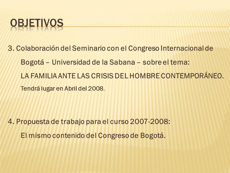 3. Colaboración del Seminario con el Congreso Internacional de Bogotá – Universidad de la Sabana – sobre el tema: LA FAMILIA ANTE LAS CRISIS DEL HOMBR