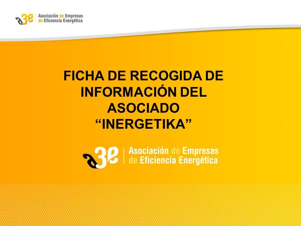 FICHA DE RECOGIDA DE INFORMACIÓN DEL ASOCIADO INERGETIKA