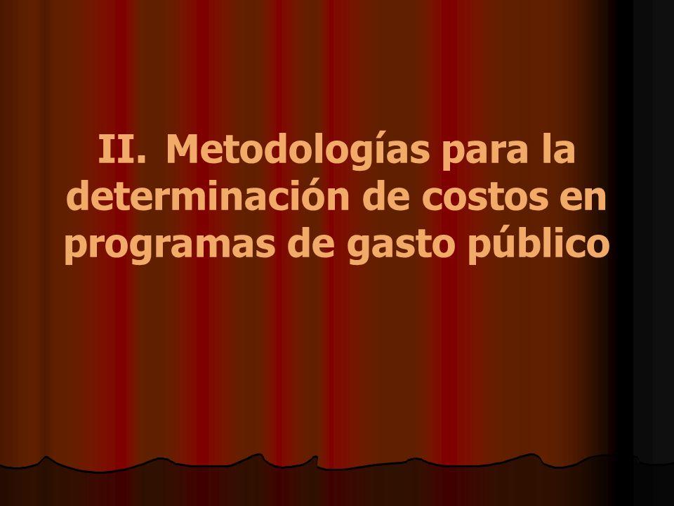 II.Metodologías para la determinación de costos en programas de gasto público