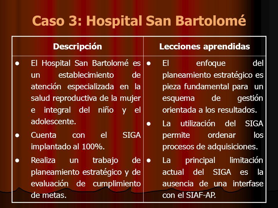 Caso 3: Hospital San Bartolomé DescripciónLecciones aprendidas El Hospital San Bartolomé es un establecimiento de atención especializada en la salud r