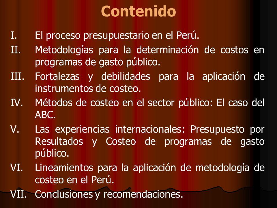 Contenido I. I.El proceso presupuestario en el Perú. II. II.Metodologías para la determinación de costos en programas de gasto público. III. III.Forta