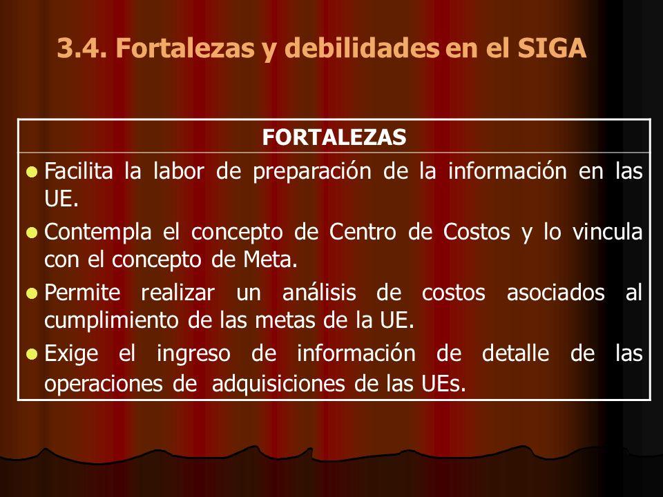 3.4. Fortalezas y debilidades en el SIGA FORTALEZAS Facilita la labor de preparación de la información en las UE. Contempla el concepto de Centro de C