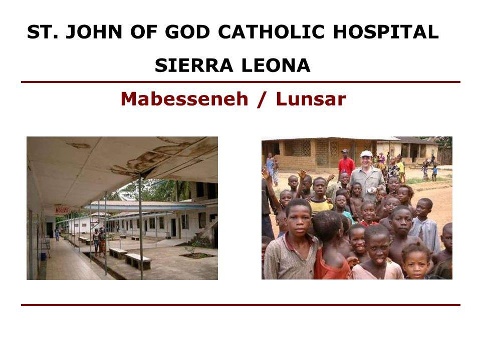ST. JOHN OF GOD CATHOLIC HOSPITAL SIERRA LEONA Mabesseneh / Lunsar