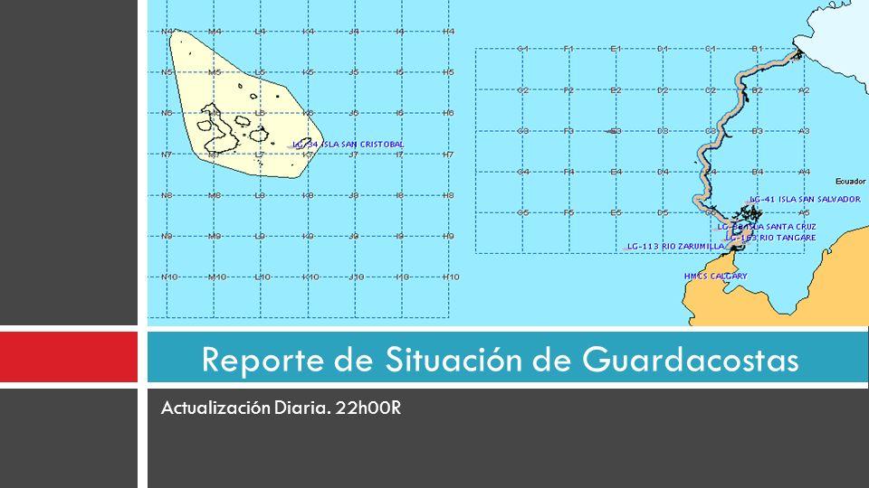 Actualización Diaria. 22h00R Reporte de Situación de Guardacostas