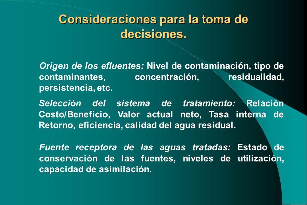 Selección del sistema de tratamiento: Relación Costo/Beneficio, Valor actual neto, Tasa interna de Retorno, eficiencia, calidad del agua residual. Con