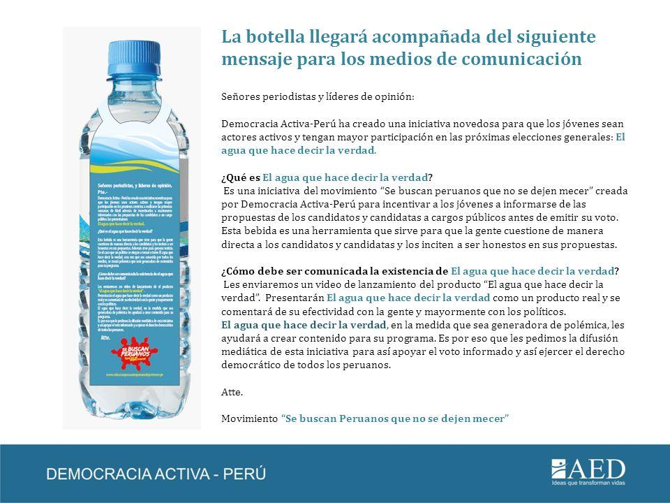 La botella llegará acompañada del siguiente mensaje para los medios de comunicación Señores periodistas y líderes de opinión: Democracia Activa-Perú h
