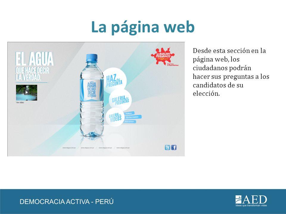 La página web Desde esta sección en la página web, los ciudadanos podrán hacer sus preguntas a los candidatos de su elección.