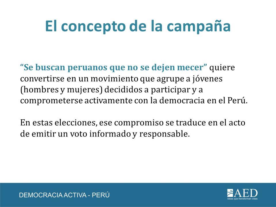 El concepto de la campaña Se buscan peruanos que no se dejen mecer quiere convertirse en un movimiento que agrupe a jóvenes (hombres y mujeres) decidi