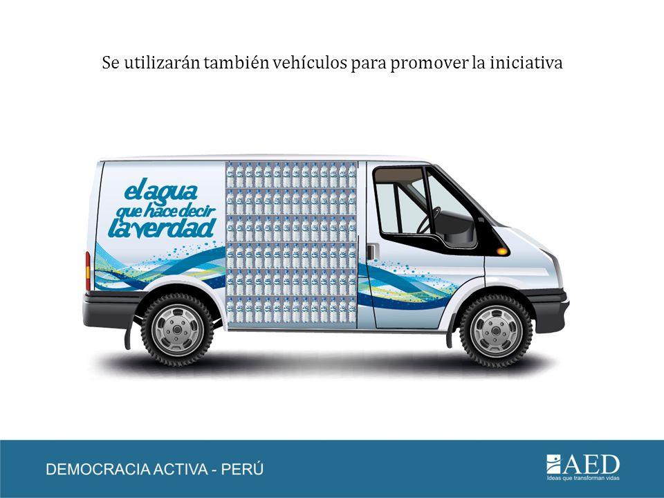 Se utilizarán también vehículos para promover la iniciativa