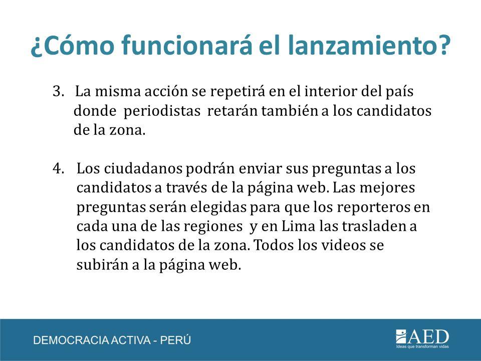 ¿Cómo funcionará el lanzamiento? 3. La misma acción se repetirá en el interior del país donde periodistas retarán también a los candidatos de la zona.