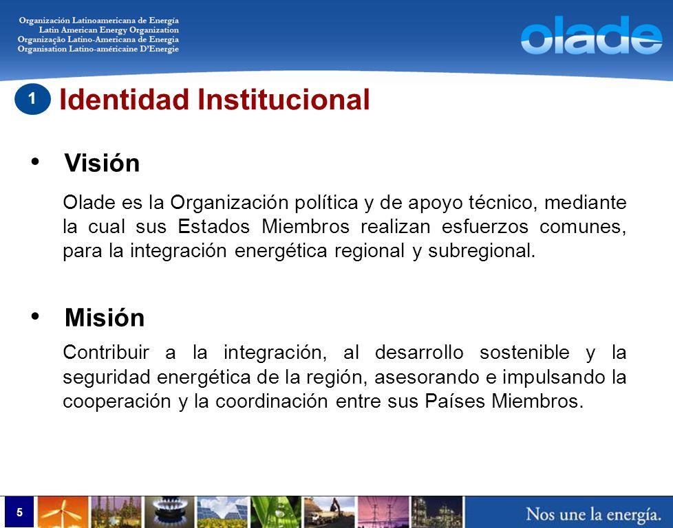5 Visión Olade es la Organización política y de apoyo técnico, mediante la cual sus Estados Miembros realizan esfuerzos comunes, para la integración e