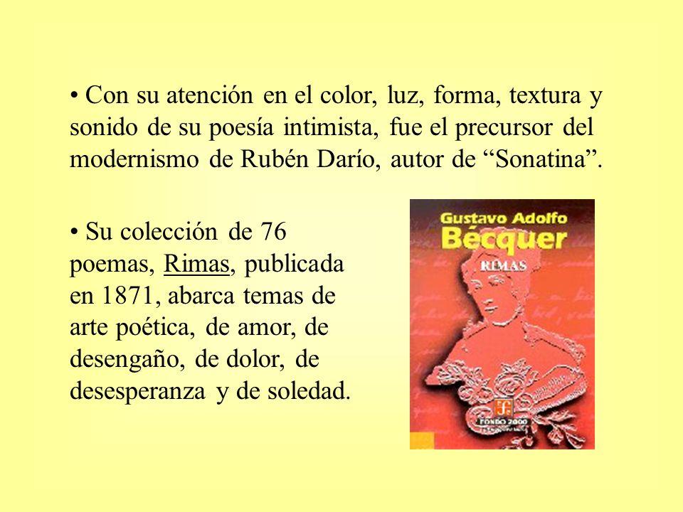 Con su atención en el color, luz, forma, textura y sonido de su poesía intimista, fue el precursor del modernismo de Rubén Darío, autor de Sonatina. S