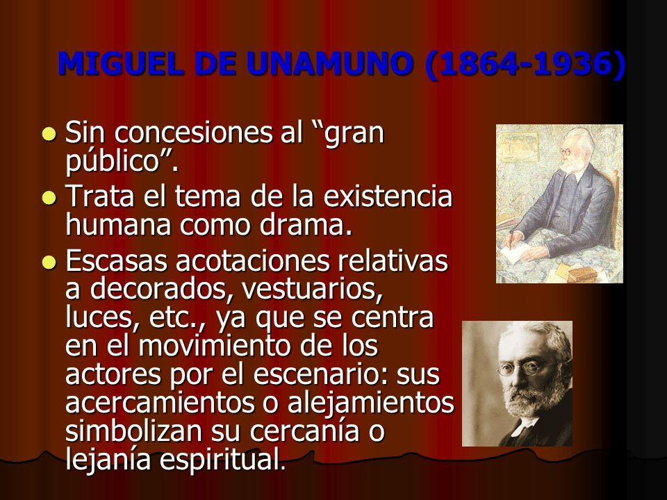 MIGUEL DE UNAMUNO (1864-1936) Sin concesiones al gran público. Sin concesiones al gran público. Trata el tema de la existencia humana como drama. Trat