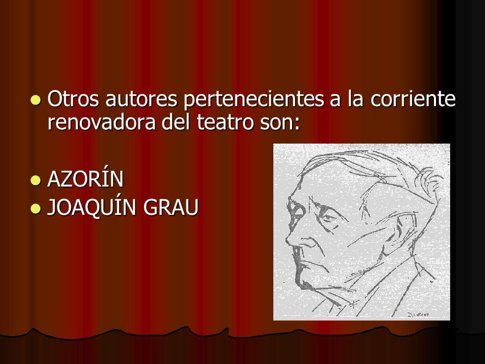 Otros autores pertenecientes a la corriente renovadora del teatro son: Otros autores pertenecientes a la corriente renovadora del teatro son: AZORÍN A