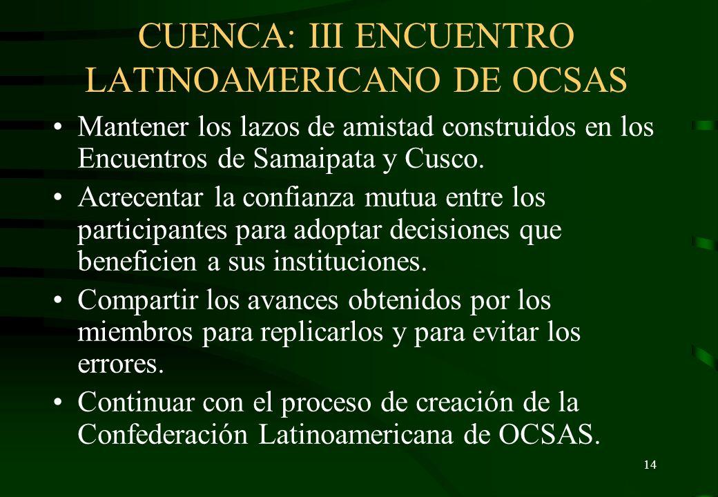 13 Cusco: II Encuentro Latinoamericano de OCSAS CONCLUSIONES SOBRE ASOCIATIVIDAD: Declaración de Cusco Los abajo firmantes, representantes de asociaci