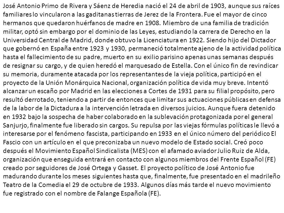 José Antonio Primo de Rivera y Sáenz de Heredia nació el 24 de abril de 1903, aunque sus raíces familiares lo vincularon a las gaditanas tierras de Jerez de la Frontera.