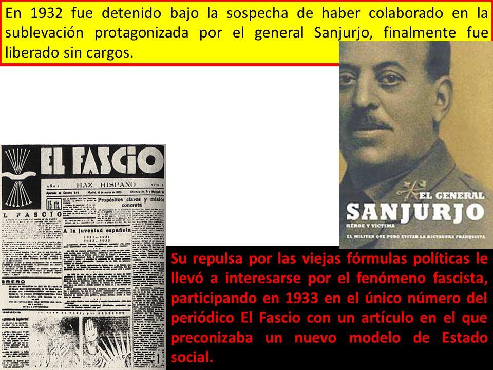 En 1932 fue detenido bajo la sospecha de haber colaborado en la sublevación protagonizada por el general Sanjurjo, finalmente fue liberado sin cargos.