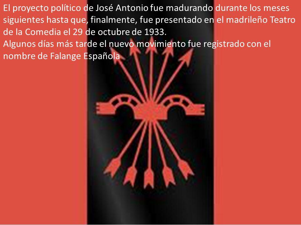 El proyecto político de José Antonio fue madurando durante los meses siguientes hasta que, finalmente, fue presentado en el madrileño Teatro de la Comedia el 29 de octubre de 1933.