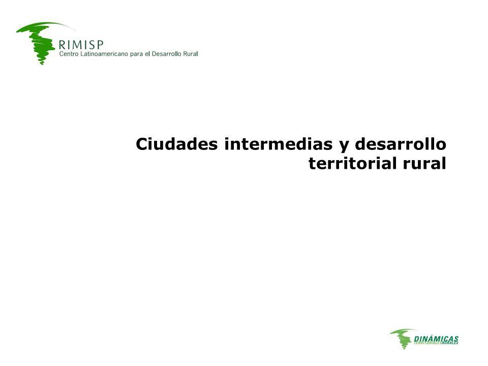 Temario Lo rural, ciudades intermedias y DTR Los pilares del DTR –TP y CI ciudades rurales, agrópolis etc.