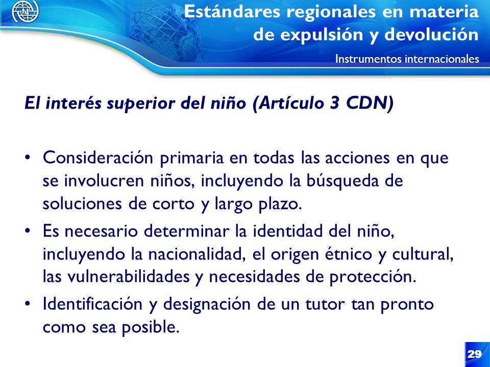 29 El interés superior del niño (Artículo 3 CDN) Consideración primaria en todas las acciones en que se involucren niños, incluyendo la búsqueda de so