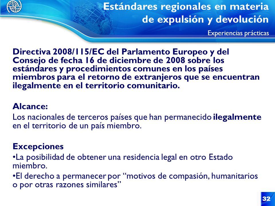32 Directiva 2008/115/EC del Parlamento Europeo y del Consejo de fecha 16 de diciembre de 2008 sobre los estándares y procedimientos comunes en los pa