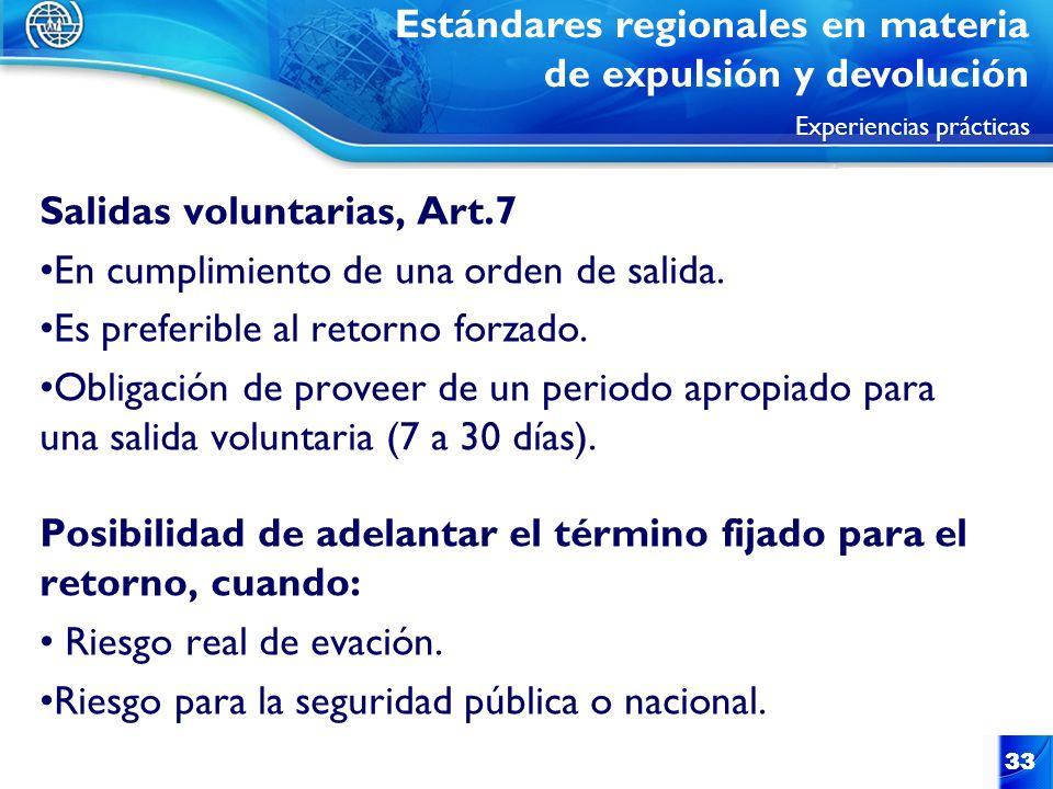 33 Salidas voluntarias, Art.7 En cumplimiento de una orden de salida. Es preferible al retorno forzado. Obligación de proveer de un periodo apropiado