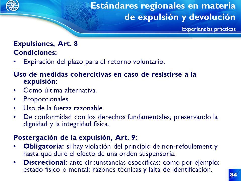 34 Expulsiones, Art. 8 Condiciones: Expiración del plazo para el retorno voluntario. Uso de medidas cohercitivas en caso de resistirse a la expulsión: