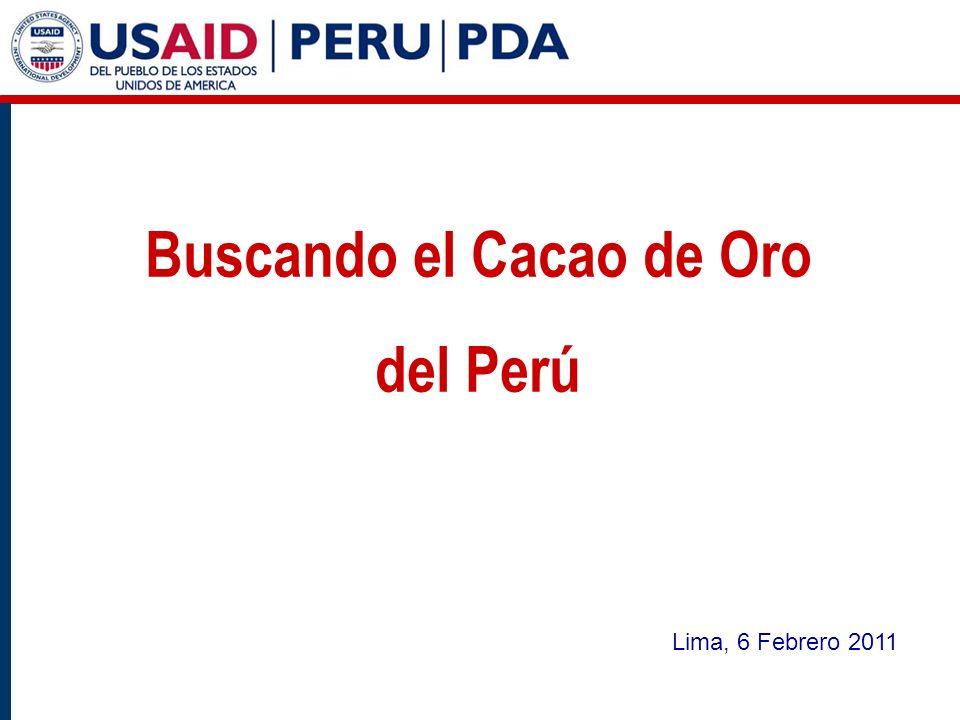 Buscando el Cacao de Oro del Perú Lima, 6 Febrero 2011