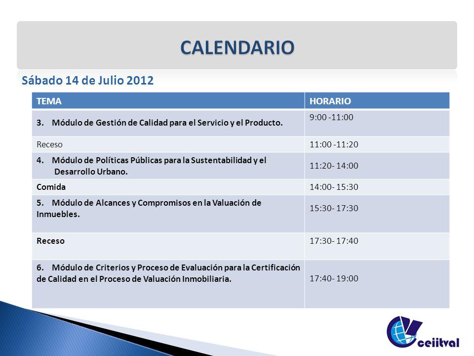 Sábado 14 de Julio 2012 TEMAHORARIO 3. Módulo de Gestión de Calidad para el Servicio y el Producto. 9:00 -11:00 Receso 11:00 -11:20 4. Módulo de Polít