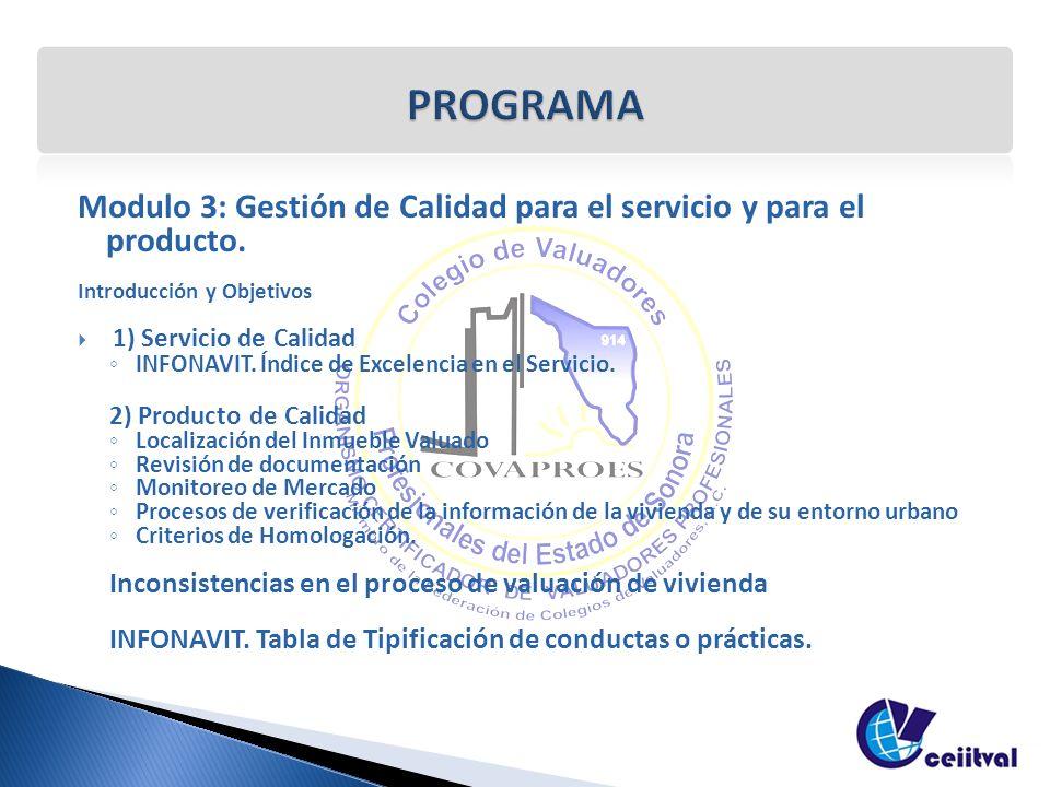 Modulo 3: Gestión de Calidad para el servicio y para el producto. Introducción y Objetivos 1) Servicio de Calidad INFONAVIT. Índice de Excelencia en e