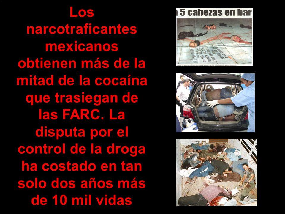 Los narcotraficantes mexicanos obtienen más de la mitad de la cocaína que trasiegan de las FARC.