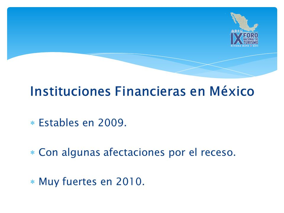 Impulso financiero ordenado y cauto.Cuidar las instituciones financieras.
