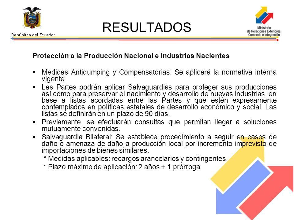 Protección a la Producción Nacional e Industrias Nacientes Medidas Antidumping y Compensatorias: Se aplicará la normativa interna vigente. Las Partes