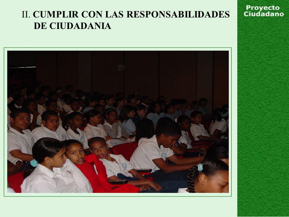 II. CUMPLIR CON LAS RESPONSABILIDADES DE CIUDADANIA