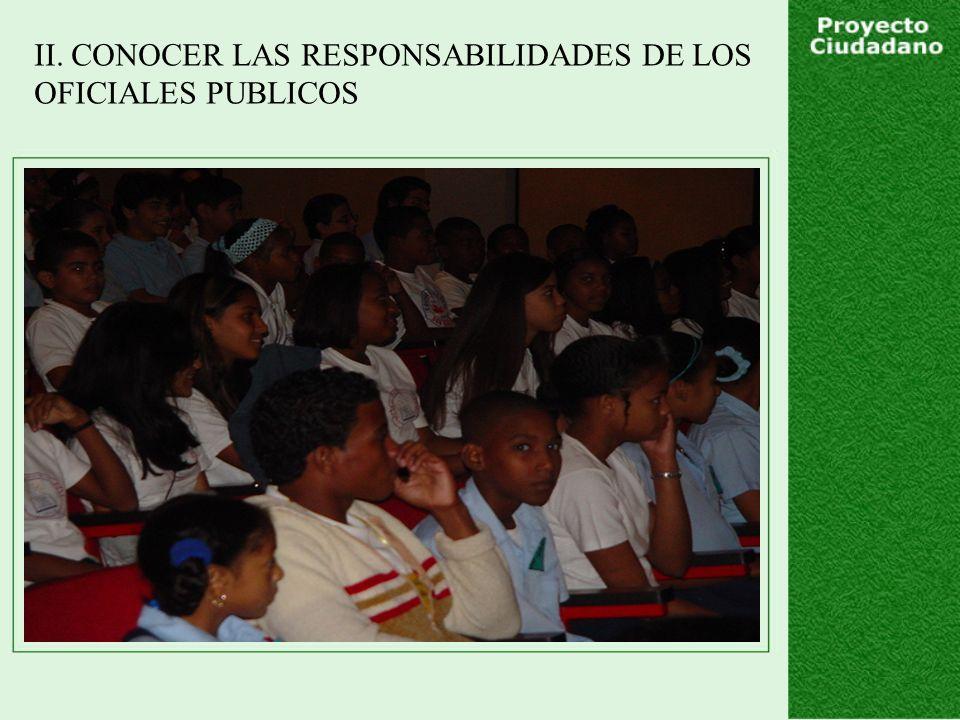 II. CONOCER LAS RESPONSABILIDADES DE LOS OFICIALES PUBLICOS