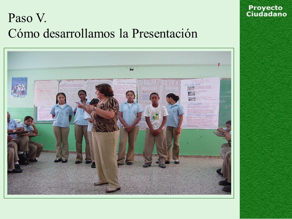 Paso V. Cómo desarrollamos la Presentación
