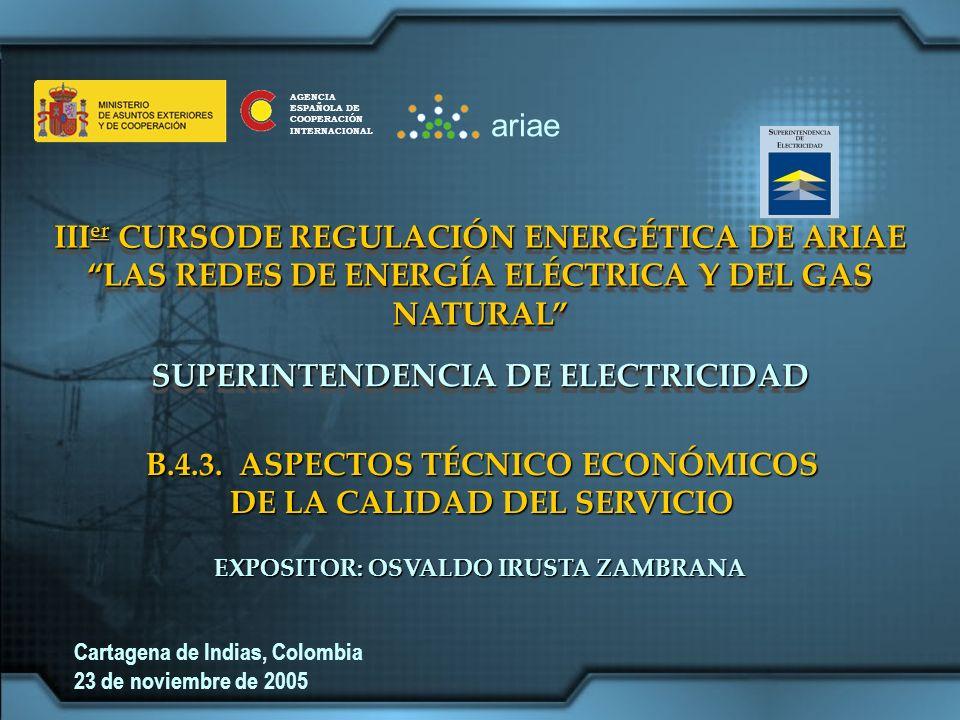 III er CURSODE REGULACIÓN ENERGÉTICA DE ARIAE LAS REDES DE ENERGÍA ELÉCTRICA Y DEL GAS NATURAL III er CURSODE REGULACIÓN ENERGÉTICA DE ARIAE LAS REDES