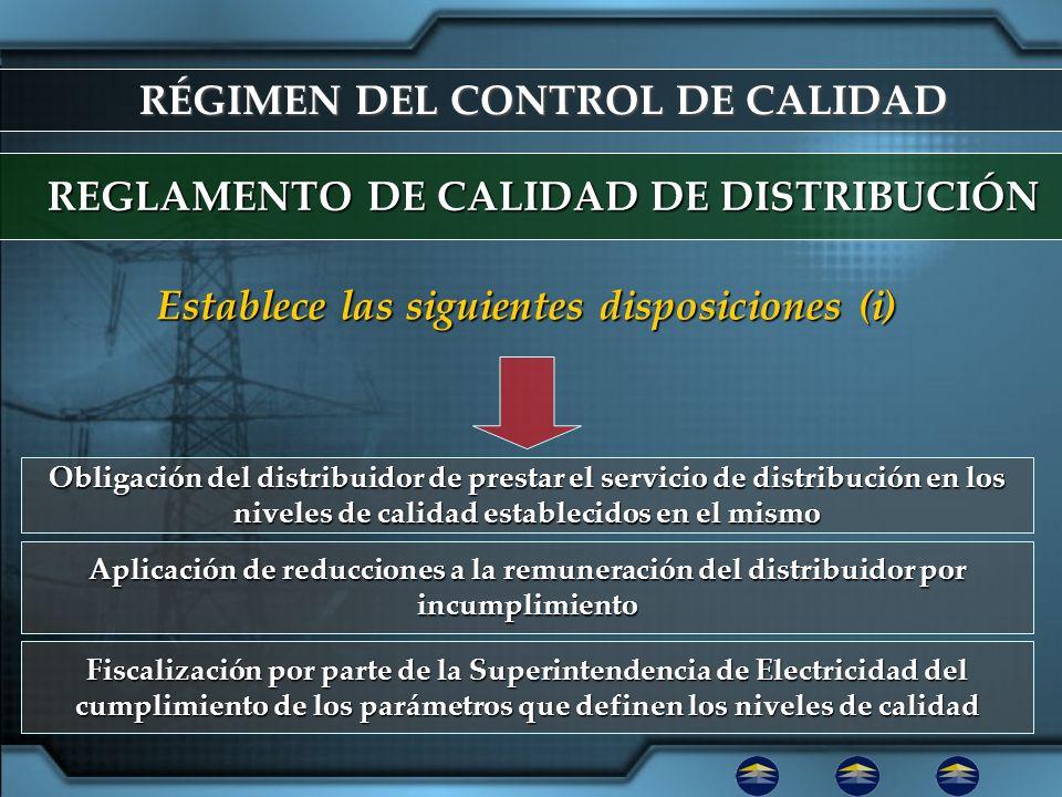 RÉGIMEN DEL CONTROL DE CALIDAD REGLAMENTO DE CALIDAD DE DISTRIBUCIÓN Obligación del distribuidor de prestar el servicio de distribución en los niveles