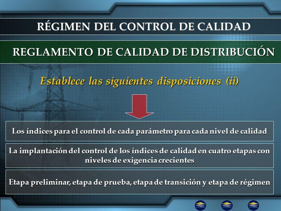 RÉGIMEN DEL CONTROL DE CALIDAD REGLAMENTO DE CALIDAD DE DISTRIBUCIÓN Los índices para el control de cada parámetro para cada nivel de calidad Establec