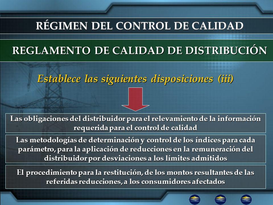 RÉGIMEN DEL CONTROL DE CALIDAD REGLAMENTO DE CALIDAD DE DISTRIBUCIÓN Las obligaciones del distribuidor para el relevamiento de la información requerid
