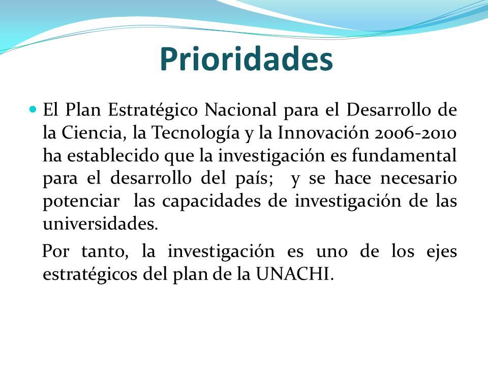 Prioridades El Plan Estratégico Nacional para el Desarrollo de la Ciencia, la Tecnología y la Innovación 20062010 ha establecido que la investigación