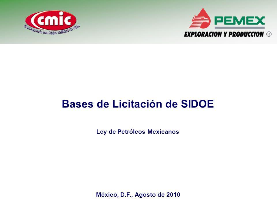 Bases de Licitación de SIDOE Ley de Petróleos Mexicanos México, D.F., Agosto de 2010
