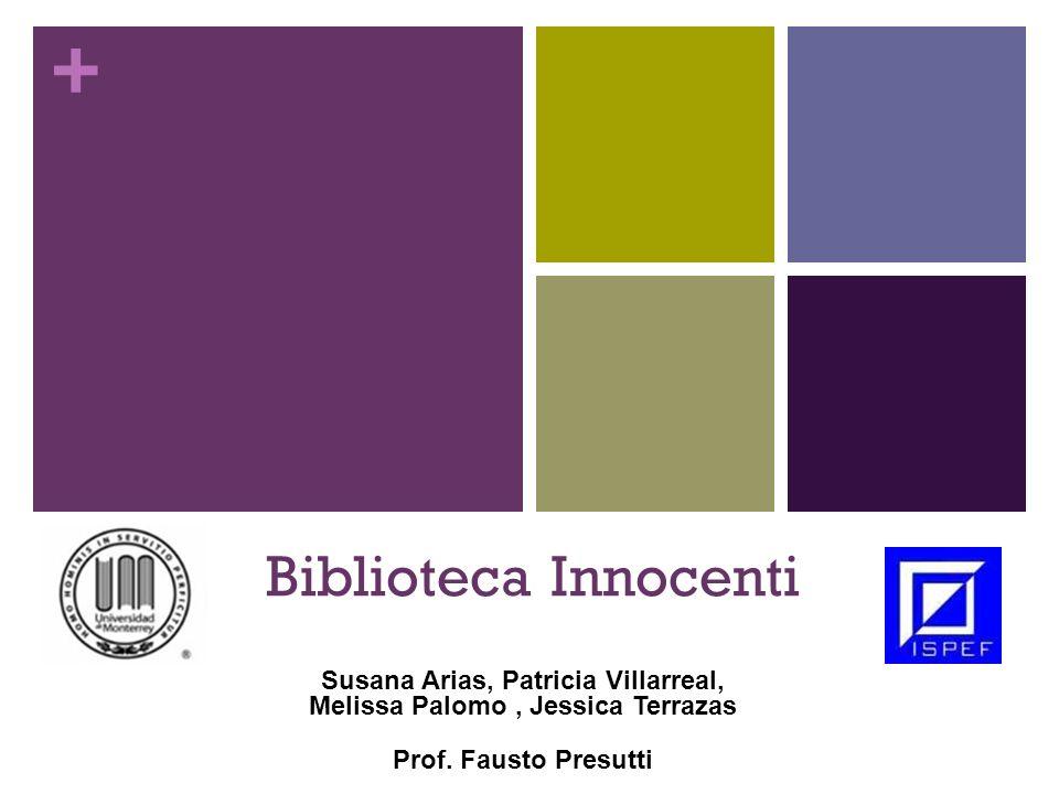 + Introducción La Biblioteca Innocenti Library es el fruto de una intensa colaboración del instituto, patrocinada por la UNICEF* y una generosa contribución del gobierno italiano.