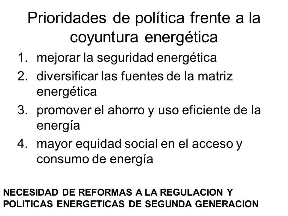 Prioridades de política frente a la coyuntura energética 1.mejorar la seguridad energética 2.diversificar las fuentes de la matriz energética 3.promov