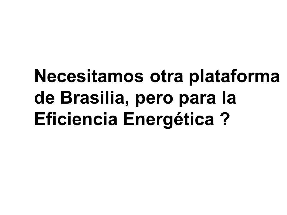Necesitamos otra plataforma de Brasilia, pero para la Eficiencia Energética ?