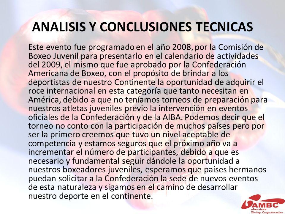 ANALISIS Y CONCLUSIONES TECNICAS Este evento fue programado en el año 2008, por la Comisión de Boxeo Juvenil para presentarlo en el calendario de acti