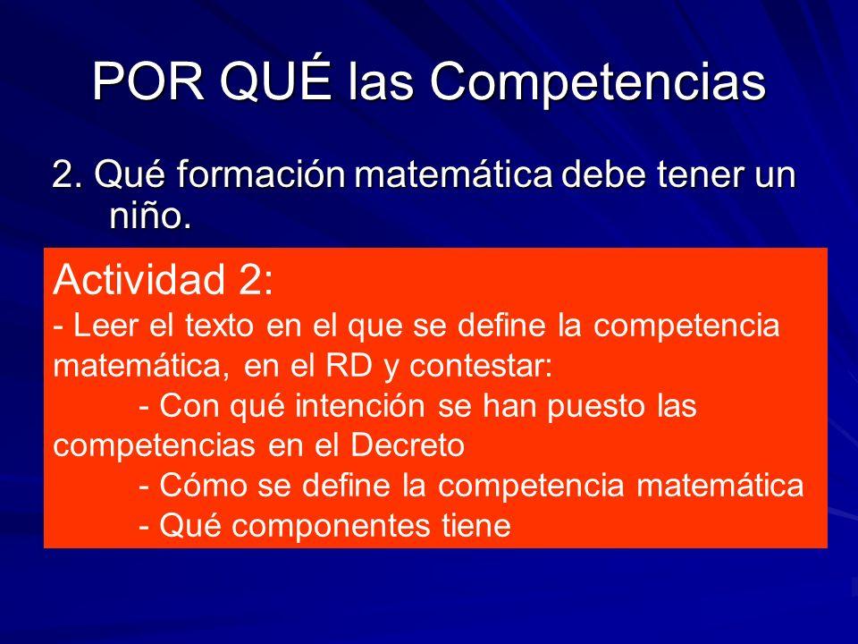 POR QUÉ las Competencias 2. Qué formación matemática debe tener un niño. Actividad 2: - Leer el texto en el que se define la competencia matemática, e