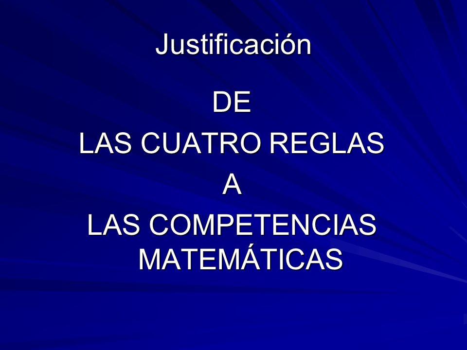 Justificación DE LAS CUATRO REGLAS A LAS COMPETENCIAS MATEMÁTICAS