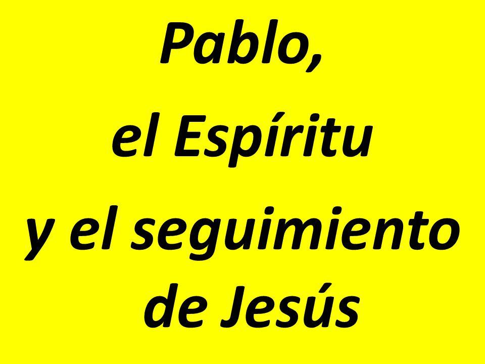 Pablo, el Espíritu y el seguimiento de Jesús
