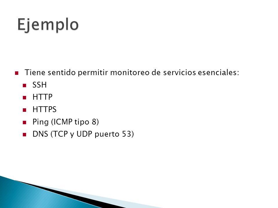 Ejemplo : iptables –F iptables -P INPUT DROP iptables -P FORWARD DROP iptables -A INPUT -i lo -j ACCEPT iptables -A INPUT -m state --state ESTABLISHED,RELATED -j ACCEPT iptables -A INPUT -p tcp --dport 22 -j ACCEPT iptables -A INPUT -p tcp --dport 80 -j ACCEPT iptables -A INPUT -p tcp --dport 443 -j ACCEPT iptables -A INPUT -p udp --dport 53 -j ACCEPT iptables -A INPUT -p tcp --dport 53 -j ACCEPT iptables -A INPUT -p icmp -m icmp --icmp-type 8 -j ACCEPT iptables -A INPUT -j REJECT iptables -A FORWARD -j REJECT